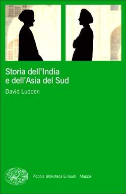 Copertina del libro Storia dell'India e dell'Asia del Sud di David Ludden