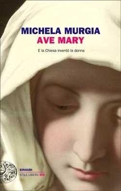 Copertina del libro Ave Mary di Michela Murgia