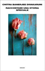Copertina del libro Raccontami una storia speciale di Chitra Banerjee Divakaruni