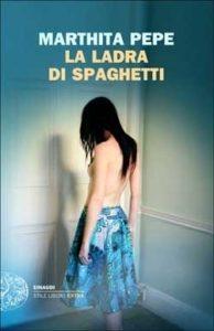 Copertina del libro La ladra di spaghetti di Marthita Pepe