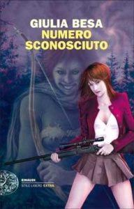 Copertina del libro Numero sconosciuto di Giulia Besa