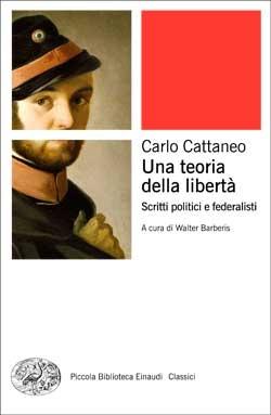 Copertina del libro Una teoria della libertà di Carlo Cattaneo