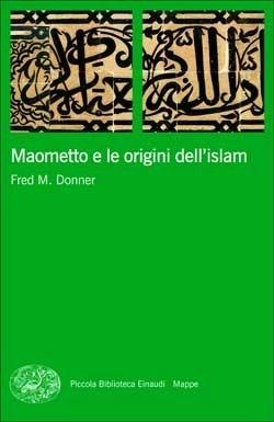 Copertina del libro Maometto e le origini dell'islam di Fred Donner