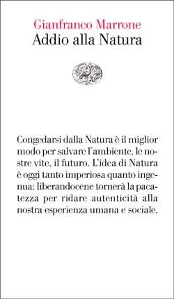 Copertina del libro Addio alla Natura di Gianfranco Marrone