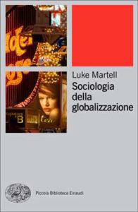 Copertina del libro Sociologia della globalizzazione di Luke Martell