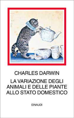 Copertina del libro La variazione degli animali e delle piante allo stato domestico di Charles Darwin
