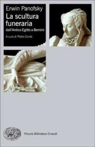 Copertina del libro La scultura funeraria di Erwin Panofsky