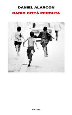 Copertina del libro Radio città perduta di Daniel Alarcón