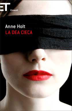 Copertina del libro La dea cieca di Anne Holt