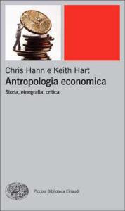 Copertina del libro Antropologia economica di Keith Hart, Chris Hann