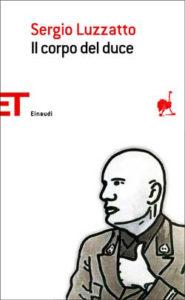 Copertina del libro Il corpo del duce di Sergio Luzzatto