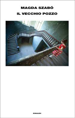 Copertina del libro Il vecchio pozzo di Magda Szabó