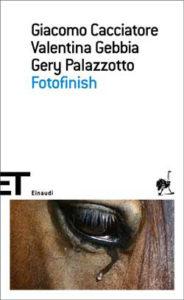 Copertina del libro Fotofinish di Giacomo Cacciatore, Valentina Gebbia, Gery Palazzotto