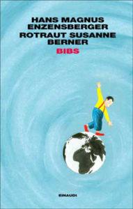Copertina del libro Bibs di Hans Magnus Enzensberger, Rotraut Susanne Berner