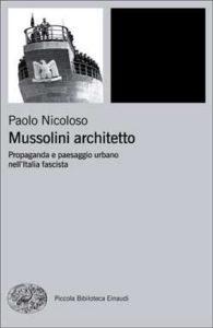Copertina del libro Mussolini architetto di Paolo Nicoloso