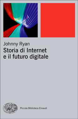 Copertina del libro Storia di internet e il futuro digitale di Johnny Ryan