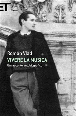 Copertina del libro Vivere la musica di Roman Vlad