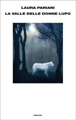 Copertina del libro La valle delle donne lupo di Laura Pariani