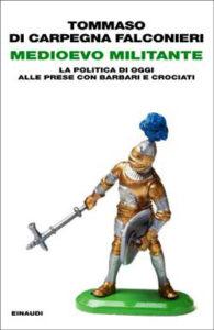Copertina del libro Medioevo militante di Tommaso di Carpegna Falconieri