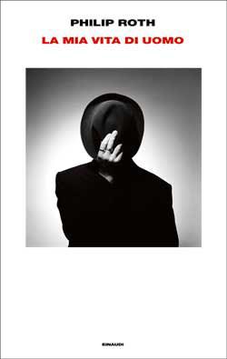 Copertina del libro La mia vita di uomo di Philip Roth