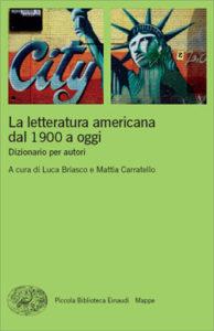 Copertina del libro La letteratura americana dal 1900 a oggi di Luca Briasco, Mattia Carratello