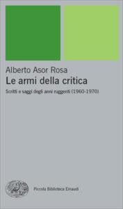 Copertina del libro Le armi della critica di Alberto Asor Rosa