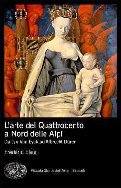 Copertina del libro L'arte del Quattrocento a Nord delle Alpi di Frédéric Elsig