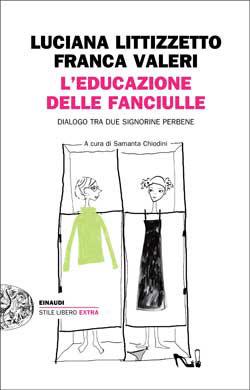 Copertina del libro L'educazione delle fanciulle di Luciana Littizzetto, Franca Valeri
