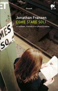 Copertina del libro Come stare soli di Jonathan Franzen