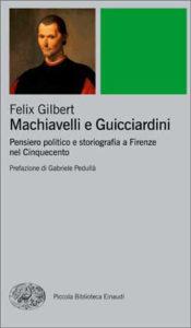 Copertina del libro Machiavelli e Guicciardini di Felix Gilbert