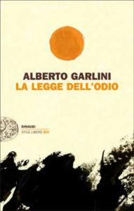 Copertina del libro La legge dell'odio di Alberto Garlini