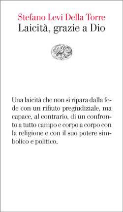 Copertina del libro Laicità, grazie a Dio di Stefano Levi Della Torre