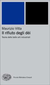 Copertina del libro Il rifiuto degli dèi di Maurizio Vitta