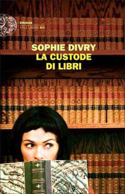 Copertina del libro La custode di libri di Sophie Divry