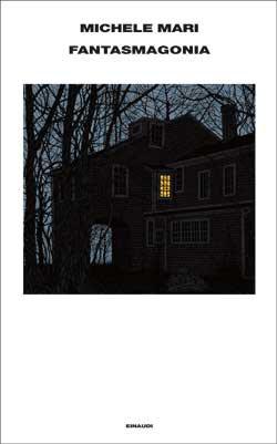Copertina del libro Fantasmagonia di Michele Mari