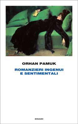 Copertina del libro Romanzieri ingenui e sentimentali di Orhan Pamuk