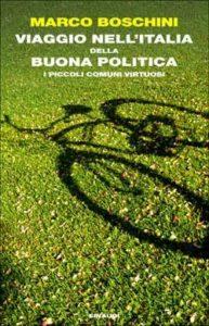 Copertina del libro Viaggio nell'Italia della buona politica di Marco Boschini