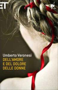 Copertina del libro Dell'amore e del dolore delle donne di Umberto Veronesi