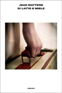 Copertina del libro Di latte e miele di Jean Mattern