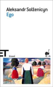 Copertina del libro Ego di Aleksandr Solzenicyn