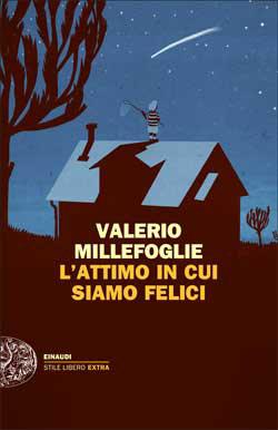 Copertina del libro L'attimo in cui siamo felici di Valerio Millefoglie