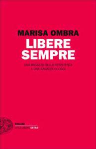 Copertina del libro Libere sempre di Marisa Ombra