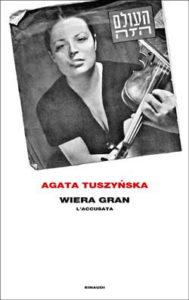 Copertina del libro Wiera Gran di Agata Tuszynska