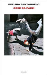 Copertina del libro Cose da pazzi di Evelina Santangelo