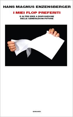 Copertina del libro I miei flop preferiti di Hans Magnus Enzensberger