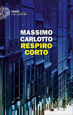 Copertina del libro Respiro corto di Massimo Carlotto
