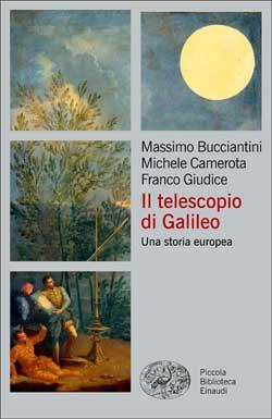 Copertina del libro Il telescopio di Galileo di Massimo Bucciantini, Michele Camerota, Franco Giudice