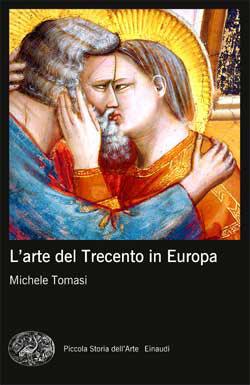 Copertina del libro L'arte del Trecento in Europa di Michele Tomasi