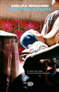 Copertina del libro Non c'è dolcezza di Anilda Ibrahimi