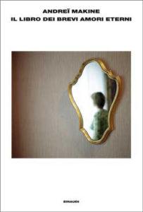 Copertina del libro Il libro dei brevi amori eterni di Andreï Makine